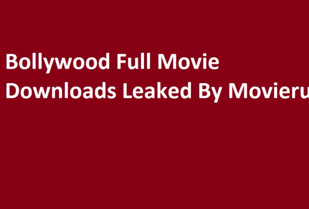 Bollywood Full Movie Download Leaked By Movierulz