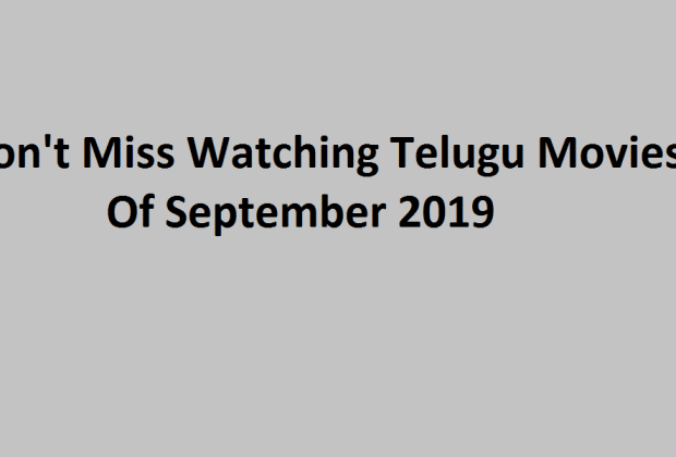 Dont Miss Watching Telugu Movies of September 2019